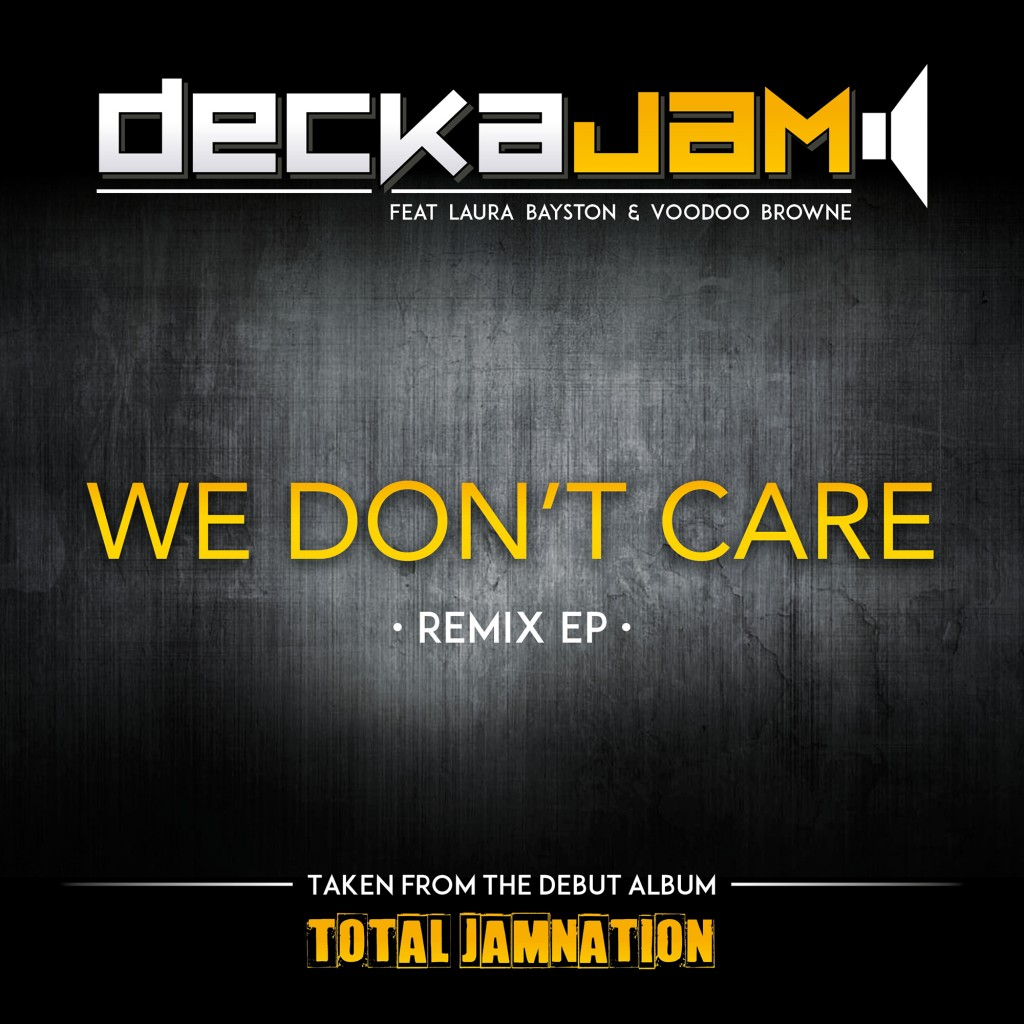 DeckaJam - We Don't Care